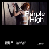 Purple High @ Union 77 Radio 4.02.2015 'Azimut'