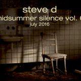 Steve D - Midsummer Silence vol. 6 (July 2016)