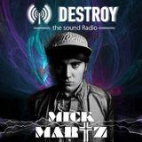 Mick Martz - Destroy The Sound Radio Show #04