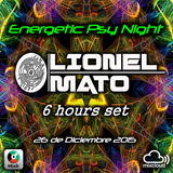 Lionel Mato (6 hours set) Energetic Psy Night (26.12.2015) Part 1
