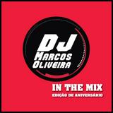 DJ MARCOS OLIVEIRA - IN THE MIX EDIÇÃO DE ANIVERSÁRIO 2019