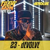 Flex Up Crew The Mix #23 - dEVOLVE