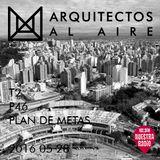 2016 05 28 - T2 P45 - Especial Plan de Metas