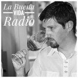 La Buena Vida Radio -P15/T2- La experiencia del vino propio con Ariel Rodiguez