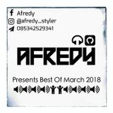 Afredy Presents Best Of March 2018