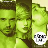 Radio Date - Episode 43 #TaylorSwift #Cosmo #LuisFonsi