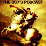 The Boy's Podcast Episode 48
