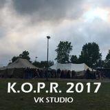 K.O.P.R. Festival 2017 / 06:00 AM Closing set @ VK STUDIO (Gat Electra)