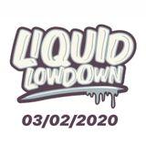 Liquid Lowdown 03-02-2020 on New Zealand's Base FM 107.3