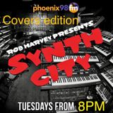 Synth City: 'COVERS EDITION' - May 30th 2017 on Phoenix 98FM