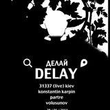 Late Night Volusunov on Делай DELAY 28.06.14 @ Dushevnaya kompaniya / 28 june 2014