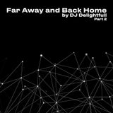 Far Away and Back Home (2nd Half of the Mess)