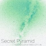 Sounds Of A Tired City #1: Secret Pyramid
