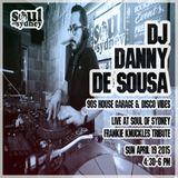 SOUL OF SYDNEY #227: Danny De Sousa live at Frankie Knuckles tribute   Sun Apr 19 2015   4:30pm