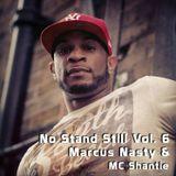 No Stand Still Vol. 6 - Marcus Nasty & MC Shantie