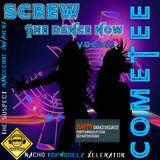 Cometee Screw The Dance Now Volume 263