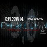 DJ Loopy M Presents : Breakdown 3.0