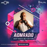 AIDM RADIO EPISODE 042 Ft. DJ DALAL LONDON (Deep House Edition)