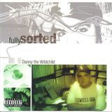 Danny The Wildchild - Fully Sorted (2002) CHICAGO