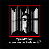 squarEM RadioShow #7 - Mixed by SpeedFrost