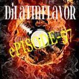 DJLatinFlavor-s Episode-57