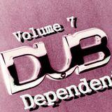 Dub Dependent Volume 7