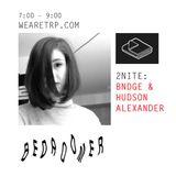 BEDROOMER w/ BNDGE & HUDSON ALEXANDER - MARCH 16 - 2015