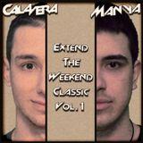 Calavera & Manya - Extend The Weekend Classic Vol.1 [31.03.2013]