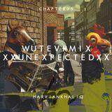 WUTEVRMIX CHAPTER 05 : XXUNEXPECTEDXX