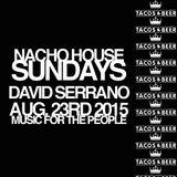 DAVID SERRANO - NACHO HOUSE SUNDAYS @ Tacos & Beer Las Vegas NV 08/23/15