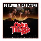Eleven & Platurn - Over The Top