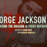 George Jackson: Releasing the Dragon #BlackAugust