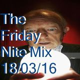 The Friday Nite Mix 18/03/16