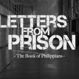 Letters From Prison / Week 2. The gospel in suffering