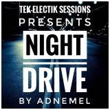 Tek- Electik Sessions Presents - Night Drive (By Adnemel)