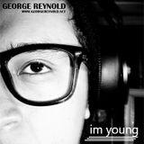 George - Im Young ft Reynold ( Mixcloud )