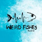 Weird Fishes Radio 24.07.19