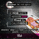 Calvin Gold MOBCASTS episode [012]
