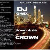 DJ Q-MiX - Down 4 Da Crown(EXPLICT LYRICS)