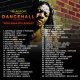 "Black Cat`s ""Nuh Inna My League"" Dancehall Mixtape"