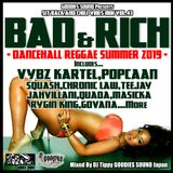 BAD & RICH  -DANCEHALL REGGAE SUMMER 2019-