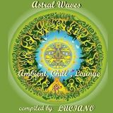 ASTRAL WAVES - Summer Ambient Chillout mix
