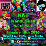 KKT Kandi Sesh Mixed Live by Mr Glow Sticks January 18 2015