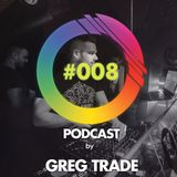 GREG TRADE - I play - You dance PODCAST #008 ( #Summer2017 )