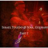 Israel Toledo @ Jena, Germany. Part I
