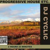 DJ Cyclic 11/2 2018 show 76 - progressive house etc. 2 hours 23 minutes