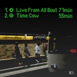 Time Cow Presents Live From All Bout