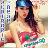 Ron Sky - Subtropic Fresh Radioshow (Episode 90)