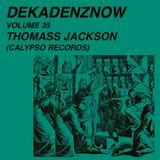 DEKADENZNOW VOLUME 35 by THOMASS JACKSON (CALYPSO Records)
