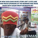 THE MORNING RIDE REGGAE SHOW @VIBESFM.NET SPONSORED BY SUGA-SHAK MUSIC STORE RYE LANE PECKHAM